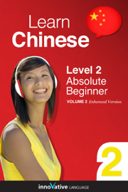 Learn Chinese - Level 2: Absolute Beginner Chinese (Enhanced Version)