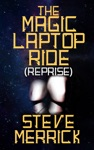 The Magic Laptop Ride Reprise Stevesevilempire Blog Remix 3rd Edition