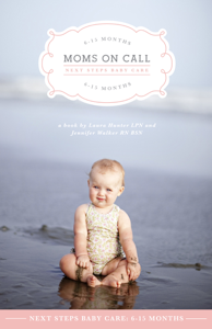 Moms on Call Next Steps Baby Care: 6-15 Months Book Cover