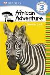 DK Readers L3 African Adventure