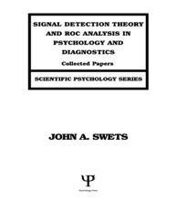 Signal Detection Theory And ROC Analysis In Psychology And Diagnostics