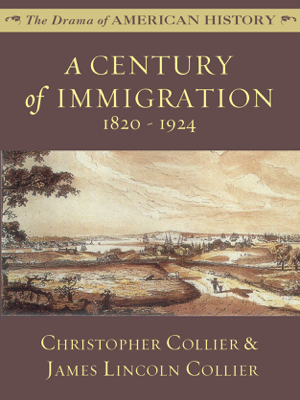 A Century of Immigration: 1820 - 1924 - James Lincoln Collier & Christopher Collier book