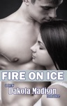 Fire On Ice Book One Fire On Ice Series