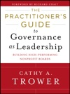 The Practitioners Guide To Governance As Leadership