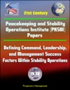 21st Century Peacekeeping And Stability Operations Institute PKSOI Papers - Defining Command Leadership And Management Success Factors Within Stability Operations