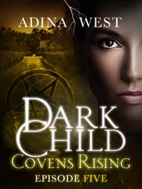 DOWNLOAD OF DARK CHILD (COVENS RISING): EPISODE 5 PDF EBOOK