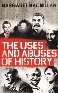 The Uses and Abuses of History da Margaret MacMillan