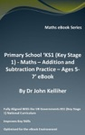 Primary School KS1 Key Stage 1 - Maths  Addition And Subtraction Practice  Ages 5-7 EBook