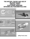 The History Theory And Use Of Military Radar                                               - Special Topic - Electronic Warfare                                   Infrared IR Fundamentals And Countermeasures