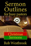 Sermon Outlines For Busy Pastors Christmas Sermons