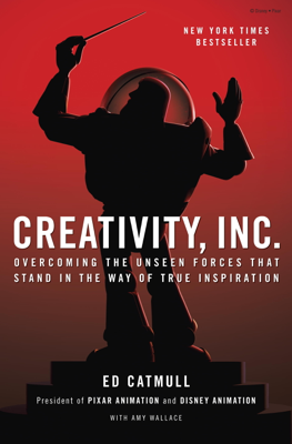 Creativity, Inc. - Ed Catmull & Amy Wallace book