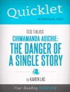 Quicklet On TED Talks Chimamanda Adichie The Danger Of A Single Story CliffNotes-like Summary