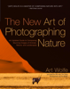 Art Wolfe & Martha Hill - The New Art of Photographing Nature bild