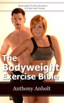 The Bodyweight Exercise Bible Bodyweight Workout Routines For Men And Women