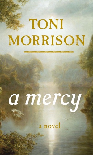 Toni Morrison - A Mercy