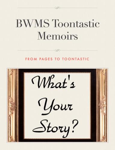 BWMS Toontastic Memoirs E-Book Download
