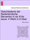 Geschiedenis Der Nederlandsche Beroerten In De XVIe Eeuw 4 Werk In 8 Deel