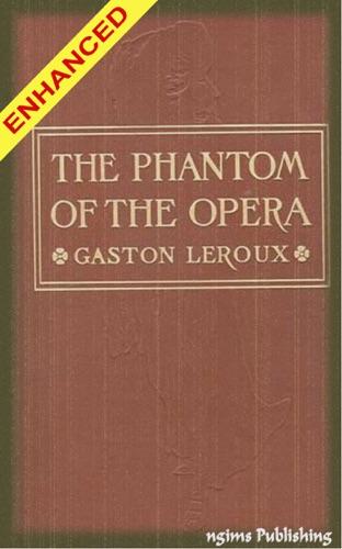 Gaston Leroux - The Phantom of the Opera + FREE Audiobook Included