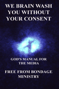 We Brain Wash You Without Your Consent. God's Manual For The Media. Book Review