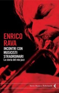 Incontri con musicisti straordinari da Enrico Rava