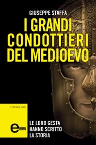 I grandi condottieri del Medioevo Book Cover