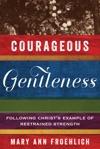 Courageous Gentleness