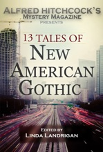 Alfred Hitchcock's Mystery Magazine Presents 13 Tales of New American Gothic