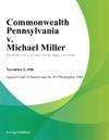 Commonwealth Pennsylvania V Michael Miller