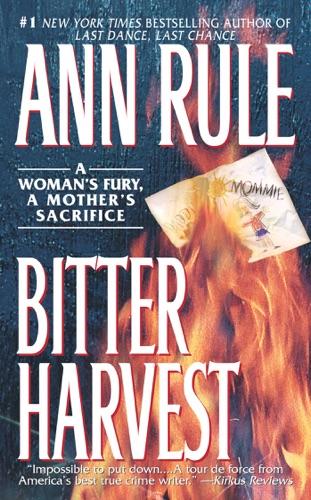 Ann Rule - Bitter Harvest