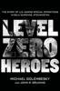 Michael Golembesky & John R. Bruning - Level Zero Heroes artwork