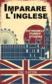 Imparare l'inglese: Extremely Funny Stories (1) + Audiolibro Book Cover