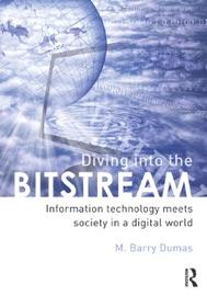 Diving Into the Bitstream - Barry M. Dumas