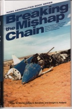 Breaking The Mishap Chain: Human Factors Lessons Learned From Aerospace Accidents And Incidents In Research, Flight Test, And Deveopment