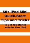 60 IPad Mini Quick-Start Tips And Tricks