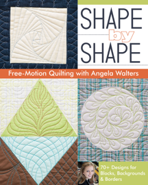 Shape by Shape Free-Motion Quilting with Angela Walters book