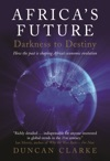 Africas Future Darkness To Destiny
