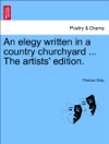 An Elegy Written In A Country Churchyard  The Artists Edition