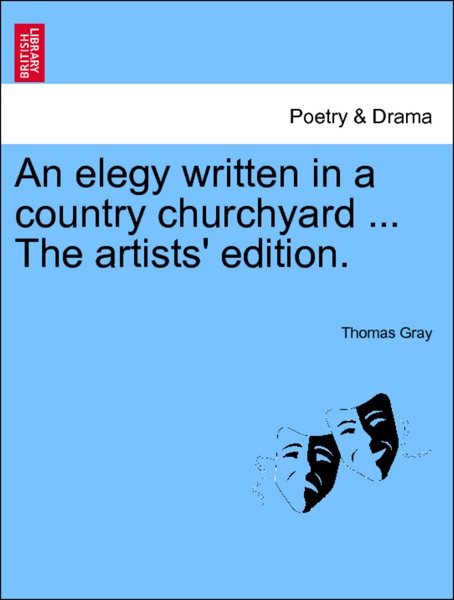 "an analysis of the theme of death in thomas grays elegy written in a country churchyard In his poem ""elegy written in a country churchyard,"" thomas gray says, ""the boast of heraldry, the pomp."