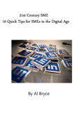 21st Century SME: 10 Quick Tips for SMEs in the Digital Age