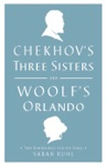 Chekhovs Three Sisters And Woolfs Orlando