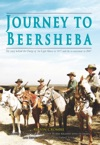 Journey To Beersheba The Story Behind The Charge Of The Light Horse In 1917 And The Re-Enactment In 2007