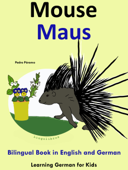 Bilingual Book in English and German: Mouse - Maus - Learn German Collection