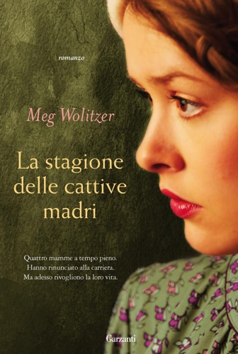 Meg Wolitzer - La stagione delle cattive madri