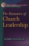 The Dynamics Of Church Leadership Ministry Dynamics For A New Century