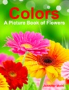 Colors A Picture Book Of Flowers