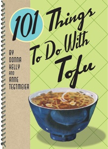 101 Things to Do With Tofu da Anne Tegtmeier