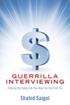 Guerrilla Interviewing - Closing The Sales Job You Want On The First Try