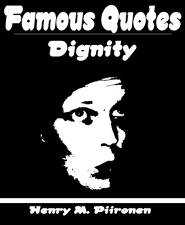 ‎Famous Quotes on Dignity