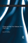 China And The First Vietnam War 1947-54