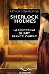 Sherlock Holmes La Scomparsa Di Lady Frances Carfax